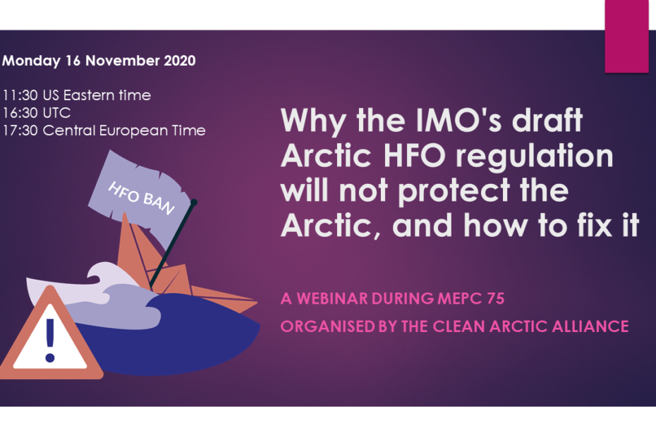 Webinar: Why the IMO's draft Arctic HFO regulation will not protect the Arctic, and how to fix it
